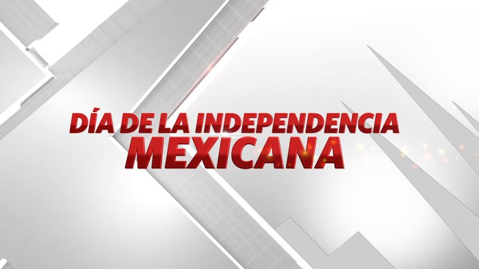 DIA DE LA INDEPENDENCIA DE MEXICO