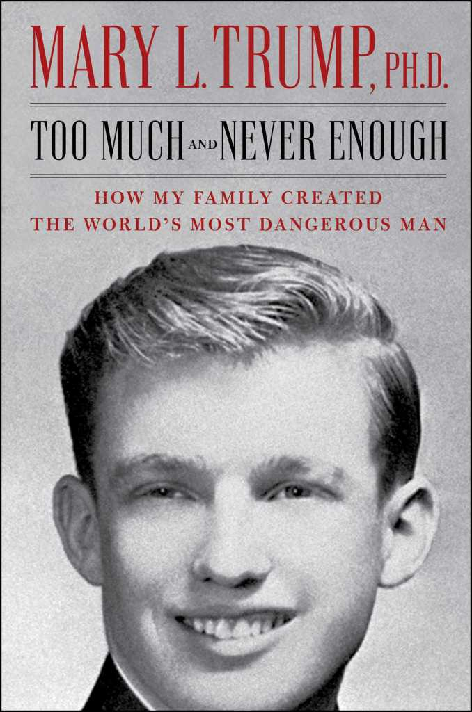 "The cover of Mary L. Trump's new book, ""Too Much and Never Enough: How My Family Created the World's Most Dangerous Man."""